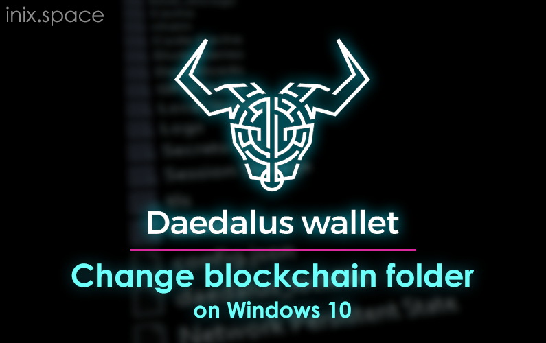 daedalus mainet change folder on windows 10
