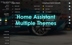 Home Assistant: How to add multiple themes